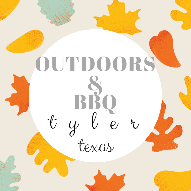 Outdoors & BBQ | TYLER