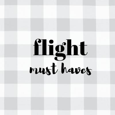 Flight Must Haves