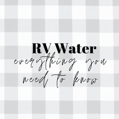 RV Water, Everything You Need to Know