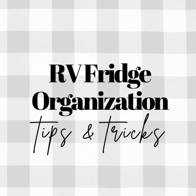 Tiny RV Fridge Organization Tips and Tricks